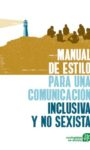 MANUAL DE ESTILO PARA UNA COMUNICACIÓN INCLUSIVA Y NO SEXISTA