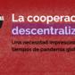 COOPERACIÓN DESCENTRALIZADA: Una necesidad imprescindible en tiempos de pandemia global