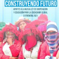 """CONGDEX: """"Construyendo Futuro: Aportes a la Nueva Ley de Cooperación y Educación para la Ciudadanía Global Extremeña 2021""""."""