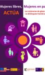 CAMPAÑA Mujeres libres, Mujeres en paz  ACTÚA las violencias de género no distinguen fronteras